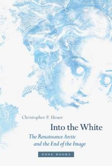 Author Readings, April 22, 2019, 04/22/2019, Into the White: The Renaissance Arctic and the End of the Image