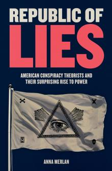 Author Readings, April 11, 2019, 04/11/2019, Republic of Lies: American Conspiracy Theorists and Their Surprising Rise to Power