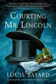 Author Readings, April 25, 2019, 04/25/2019, Courting Mr. Lincoln: A Presidential Love Affair