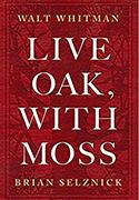 Discussions, April 01, 2019, 04/01/2019, Live Oak, With Moss: A Scholar And Illustrator Bring To Light The Secret Love Poems Of Walt Whitman