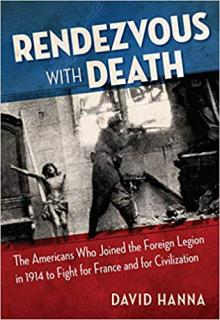 Author Readings, March 26, 2019, 03/26/2019, Rendezvous with Death: The Americans Who Joined the Foreign Legion in 1914 to Fight for France and for Civilization