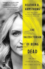 Author Readings, April 23, 2019, 04/23/2019, The Valedictorian of Being Dead: The True Story of Dying Ten Times to Live