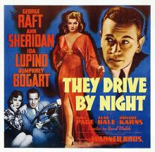 Films, April 18, 2019, 04/18/2019, They Drive by Night (1940): Film-Noir Drama Starring Humphrey Bogart