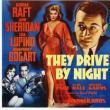 Films, April 18, 2019, 04/18/2019, They Drive by Night (1940): Film-Noir Drama Starring Humphrey Bogart