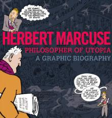 Author Readings, April 30, 2019, 04/30/2019, Herbert Marcuse, Philosopher of Utopia: A Graphic Biography