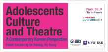Lectures, April 08, 2019, 04/08/2019, Adolescents, Culture and Theatre: A Contemporary Korean Perspective