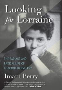 Author Readings, April 01, 2019, 04/01/2019, Looking for Lorraine: The Radiant and Radical Life of Lorraine Hansberry