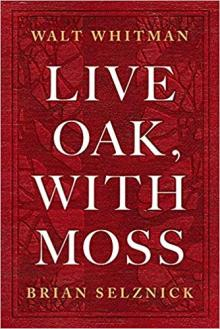 Book Discussions, April 04, 2019, 04/04/2019, Live Oak, with Moss: Whitman's Secret Celebration of Same-Sex Love