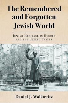 Author Readings, April 16, 2019, 04/16/2019, The Remembered and Forgotten Jewish World: Jewish Heritage in Europe and the United States