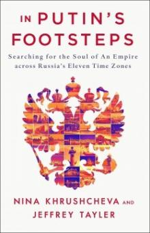 Author Readings, April 15, 2019, 04/15/2019, In Putin's Footsteps: Searching for the Soul of an Empire Across Russia's Eleven Time Zones