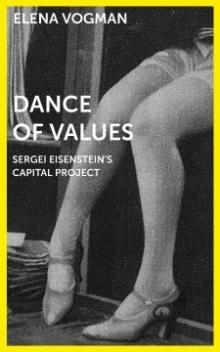Author Readings, April 30, 2019, 04/30/2019, Dance of Values: Sergei Eisenstein's Capital Project