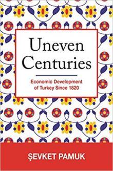 Author Readings, April 02, 2019, 04/02/2019, Uneven Centuries: Turkey's Experience with Economic Development Since 1820