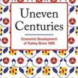 Author Readings, April 02, 2019, 04/02/2019, Uneven Centuries: Turkey's Experience with Economic Development Since 1820