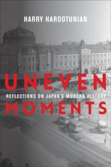 Author Readings, April 04, 2019, 04/04/2019, Uneven Moments: Reflections on Japan's Modern History