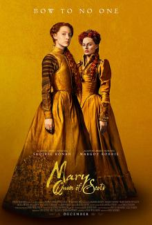 Films, May 23, 2019, 05/23/2019, Mary Queen of Scots (2018): Two Time Oscar Nominated Power Struggle Between Cousins