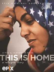 Films, April 05, 2019, 04/05/2019, This Is Home: A Refugee Story (2019): Award-Winning Documentary
