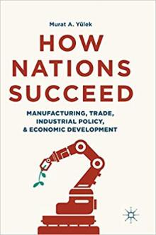 Author Readings, April 08, 2019, 04/08/2019, How Nations Succeed: Manufacturing, Trade, Industrial Policy, and Economic