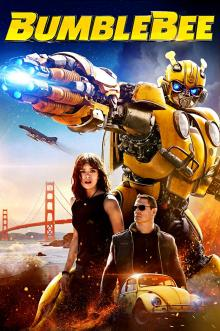Films, August 02, 2019, 08/02/2019, Bumblebee (2018): Return Of The Hero From Transformers