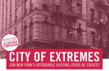 Symposiums, April 10, 2019, 04/10/2019, City of Extremes: Can New York's Affordable Housing Crisis Be Solved?
