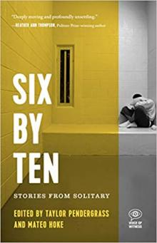 Author Readings, April 09, 2019, 04/09/2019, Six by Ten: Stories from Solitary