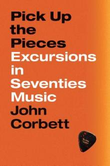 Author Readings, April 18, 2019, 04/18/2019, Pick Up the Pieces: Excursions in Seventies Music