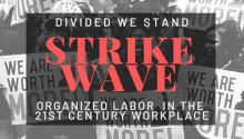 Discussions, May 20, 2019, 05/20/2019, Strike Wave: Organized Labor in the 21st-Century Workplace