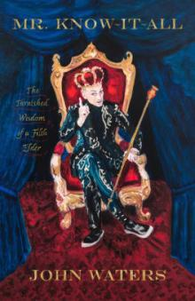 Author Readings, May 21, 2019, 05/21/2019, Filmmaker John Waters discusses his book Mr. Know-It-All: The Tarnished Wisdom of a Filth Elder