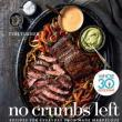Author Readings, May 29, 2019, 05/29/2019, No Crumbs Left: Recipes for Everyday Food Made Marvelous