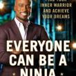 Author Readings, May 07, 2019, 05/07/2019, Everyone Can Be a Ninja: Find Your Inner Warrior and Achieve Your Dreams