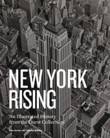Author Readings, April 16, 2019, 04/16/2019, New York Rising: An Illustrated History from the Durst Collection