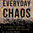 Author Readings, May 15, 2019, 05/15/2019, Everyday Chaos: Technology, Complexity, and How We're Thriving in a New World of Possibility
