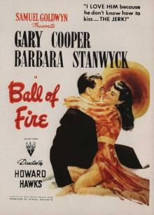 Films, May 30, 2019, 05/30/2019, Ball of Fire (1941): Four Time Oscar Nominated Romantic Comedy