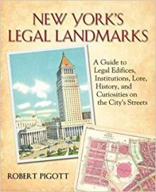 Author Readings, April 20, 2019, 04/20/2019, New York's Legal Landmarks: A Guide to Legal Edifices, Institutions, Lore, History, and Curiosities on the City's Streets