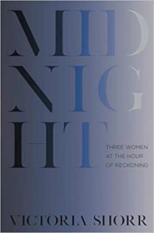 Author Readings, April 29, 2019, 04/29/2019, Midnight: Three Women at the Hour of Reckoning