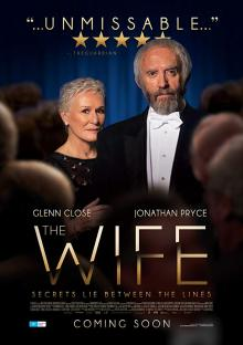 Films, April 29, 2019, 04/29/2019, The Wife (2017): Husband Getting Nobel Prize Starring Oscar Nominated Glenn Close