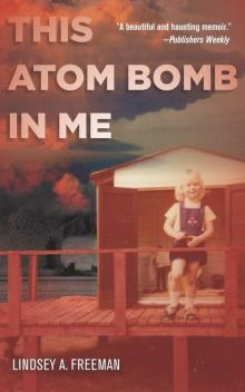 Author Readings, April 24, 2019, 04/24/2019, This Atom Bomb in Me: A Nuclear Family