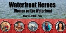 Discussions, May 01, 2019, 05/01/2019, Waterfront Heroes: Women on the Waterfront