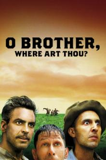 Films, May 03, 2019, 05/03/2019, O Brother, Where Art Thou? (2000) With George Clooney: Two Time Oscar Nominated Adventure Comedy