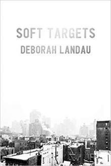 Poetry Readings, May 14, 2019, 05/14/2019, Soft Targets: New Poetry