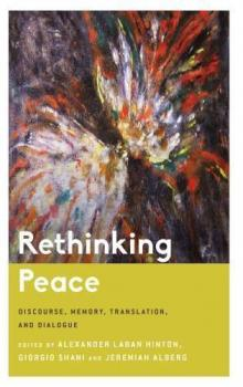 Author Readings, May 08, 2019, 05/08/2019, Rethinking Peace: Discourse, Memory, Translation, and Dialogue