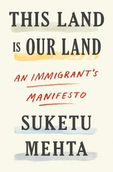 Author Readings, June 04, 2019, 06/04/2019, This Land Is Our Land: An Impassioned Defense Of Global Immigration