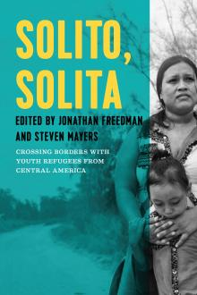 Author Readings, May 07, 2019, 05/07/2019, Solito, Solita: Stories of Youth Refugees from Central America