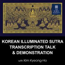Talks, May 08, 2019, 05/08/2019, Korean Illuminated Sutra Transcription Talk & Demonstration