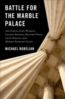 Author Readings, June 18, 2019, 06/18/2019, Battle for the Marble Palace: Abe Fortas, Earl Warren, Lyndon Johnson, Richard Nixon and the Forging of the Modern Supreme Court
