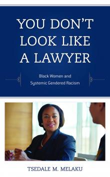 Author Readings, June 05, 2019, 06/05/2019, You Don't Look Like a Lawyer: Black Women and Systemic Gendered Racism