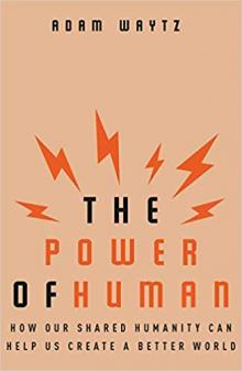 Author Readings, June 25, 2019, 06/25/2019, The Power of Human: How Our Shared Humanity Can Help Us Create a Better World