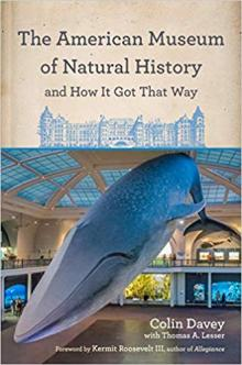 Author Readings, May 20, 2019, 05/20/2019, The American Museum of Natural History and How It Got That Way: