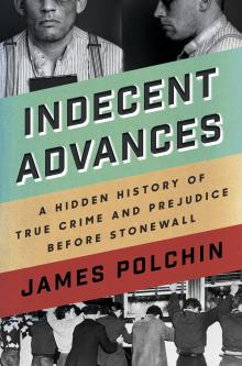 Author Readings, June 04, 2019, 06/04/2019, Indecent Advances: A Hidden History of True Crime and Prejudice Before Stonewall