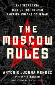 Author Readings, May 20, 2019, 05/20/2019, The Moscow Rules: The Secret CIA Tactics That Helped America Win the Cold War