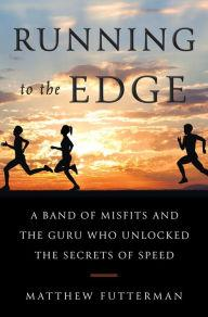 Author Readings, June 03, 2019, 06/03/2019, Running to the Edge: A Band of Misfits and the Guru Who Unlocked the Secrets of Speed